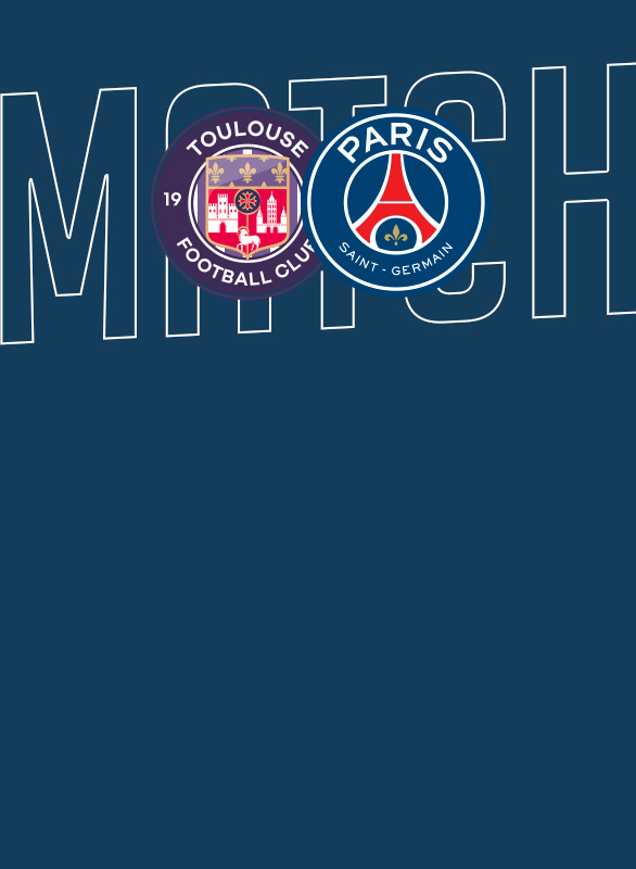 Pack 2 Matchs - TOULOUSE/PSG